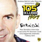 105 InDaKlubb History (Episode 22) The Fatboy Slim Interview , 105 Radio, Italy (25 July 2014)