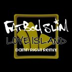 Fatboy Slim – Love Island (Damn Right Remix) 2014