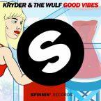Kryder & The Wulf – Good Vibes (Original Mix) (2015)